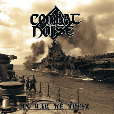 "Combat Noise ""In War We Trust"""