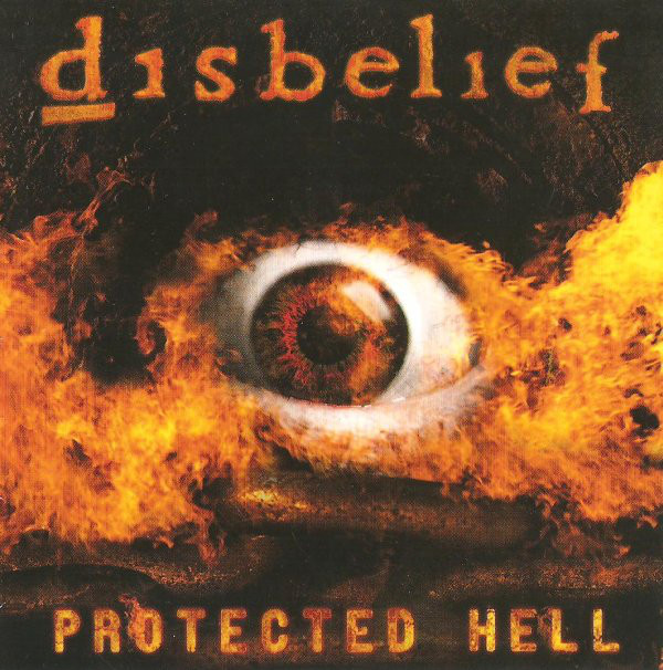 "Disbelief ""Protected Hell"""
