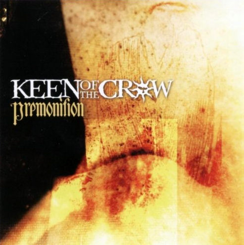 "Keen Of The Crow ""Premonition"""