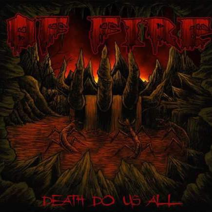 "Of Fire ""Death Do Us All"""