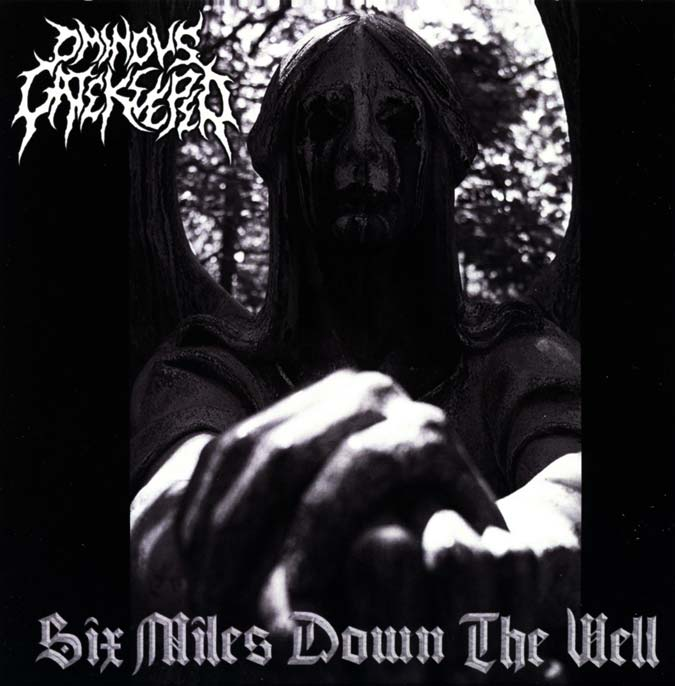 "Ominous Gatekeeper ""Six Miles Down The Well"""