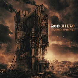 "Red Hills ""Pleasure Of Destruction"