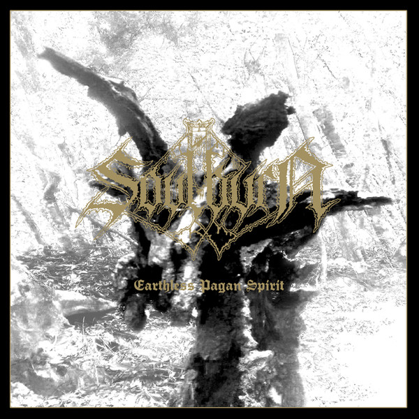 "Soulburn ""Earthless Pagan Spirit"""