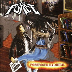 "The Force ""Possessed By Metal"""