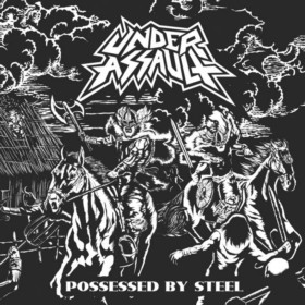 "Under Assault ""Possessed By Steel"""