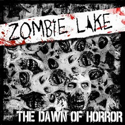 "Zombie Lake ""The Dawn Of Horror"""