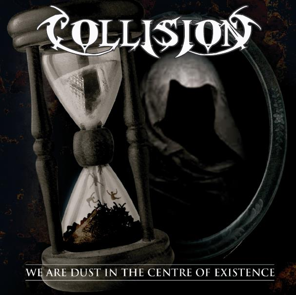 "Collision ""We Are Dust In The Centre Of Existence"""
