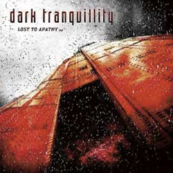 "Dark Tranquillity ""Lost To Apathy"""
