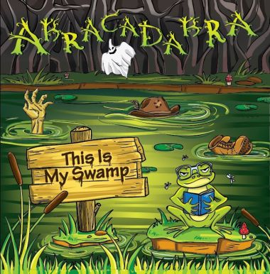"Abracadabra ""This Is My Swamp"""