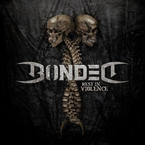 "Bonded ""Rest In Violence"""