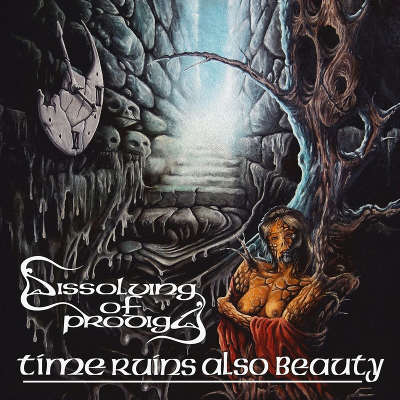 "Dissolving Of Prodigy ""Time Ruins Also Beauty"""