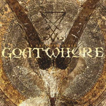 "GoatWhore ""A Haunting Curse"""