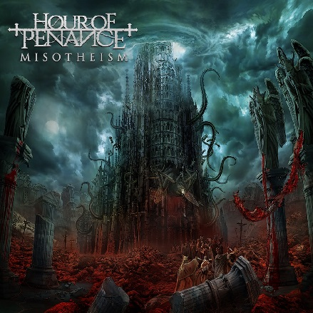 "Hour Of Penance ""Misotheism"""