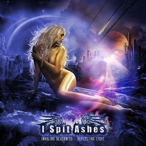 "I Spit Ashes ""Inhaling Blackness – Reflecting Light"""