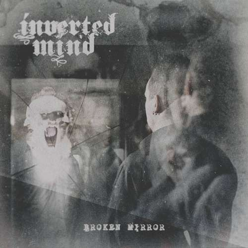 "Inverted Mind ""Broken Mirror"""