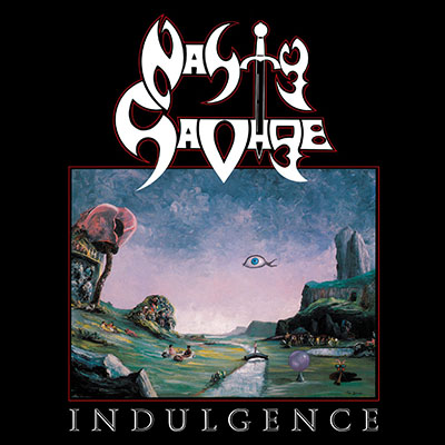 "Nasty Savage ""Indulgence"""