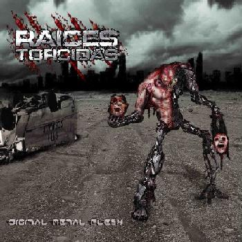 "Raices Torcidas ""Digital Metal Flesh"""