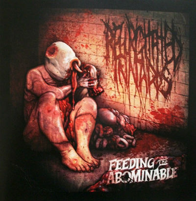 "Regurgitated Innards ""Feeding The Abominable"""