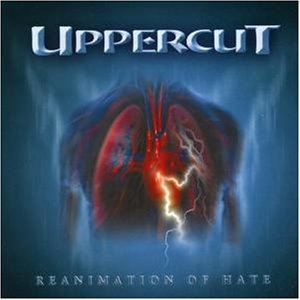 "Uppercut ""Reanimation Of Hate"""