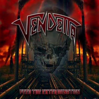 "Vendetta ""Feed The Extermination"""