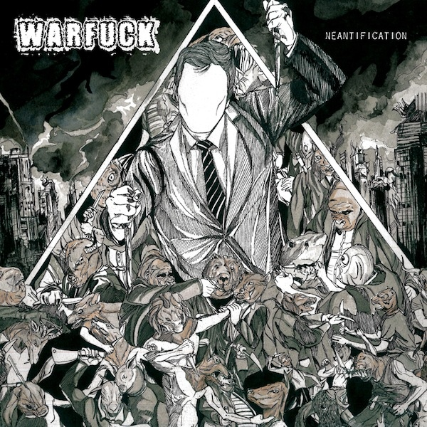 "Warfuck ""Neantification"""