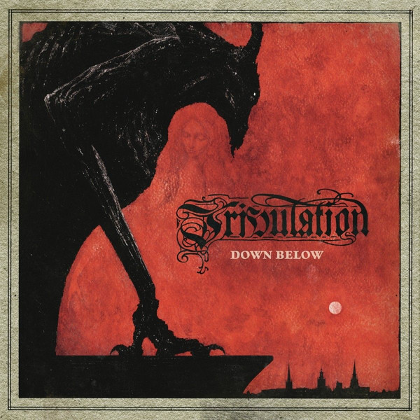 "Tribulation ""Down Below"""