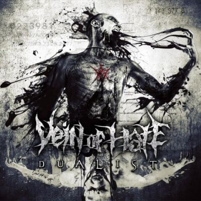 "Vein Of Hate ""Dualist"""
